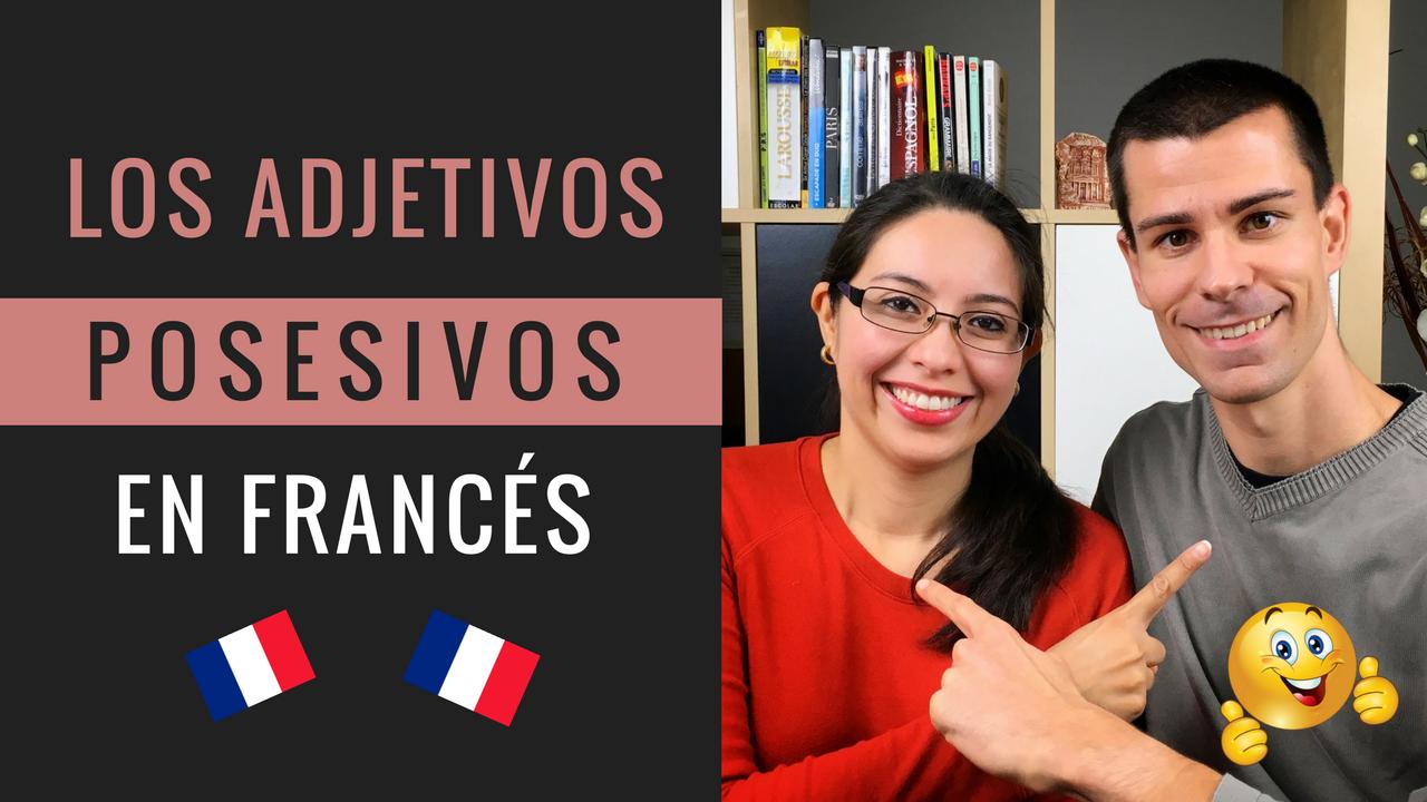 Los Adjetivos Posesivos En Francés