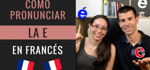 Cómo pronunciar la e en francés
